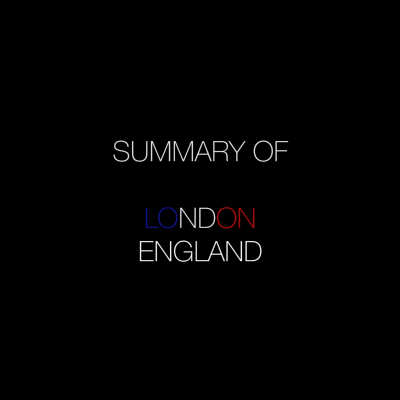 Summary Of: London